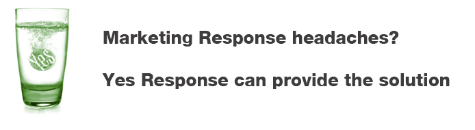 Marketing Response headaches? Yes Response can provide the solution.